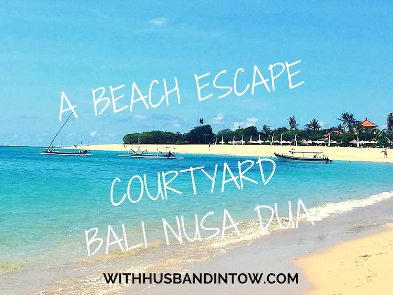 Courtyard Bali Nusa Dua – A Bali Beach Escape