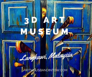 3D Art Museum in Langkawi – Seeing Things in a Different Way