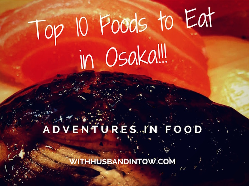 Top 10 Foods to Eat in Osaka