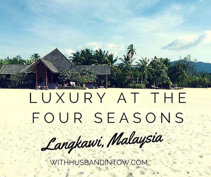 Luxury at the Four Seasons Langkawi