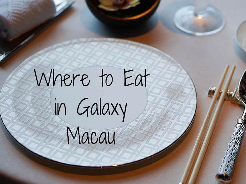 Where to Eat in Galaxy Macau
