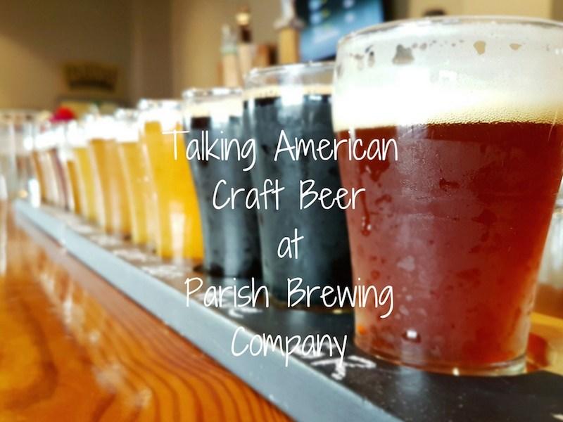 S02E16: Talking American Craft Beer at Parish Brewing Company