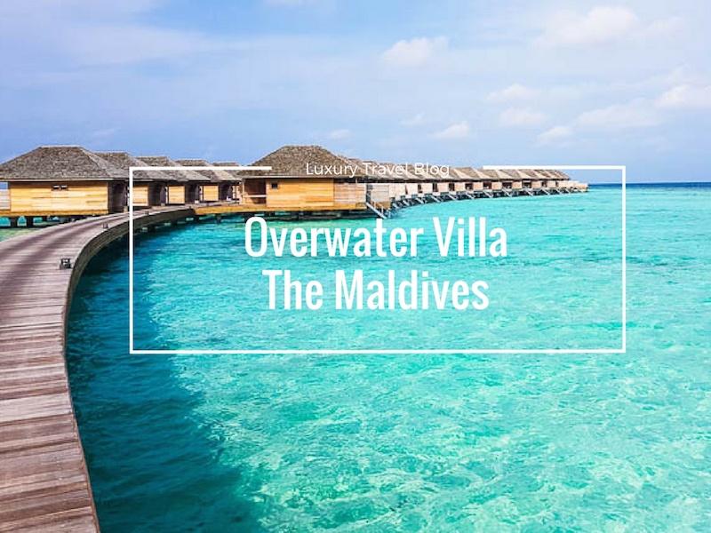 Hurawalhi – A Luxury Overwater Villa In The Maldives