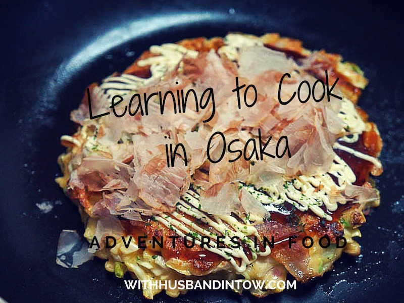 An Osaka Cooking Class – Japanese Home Cooking