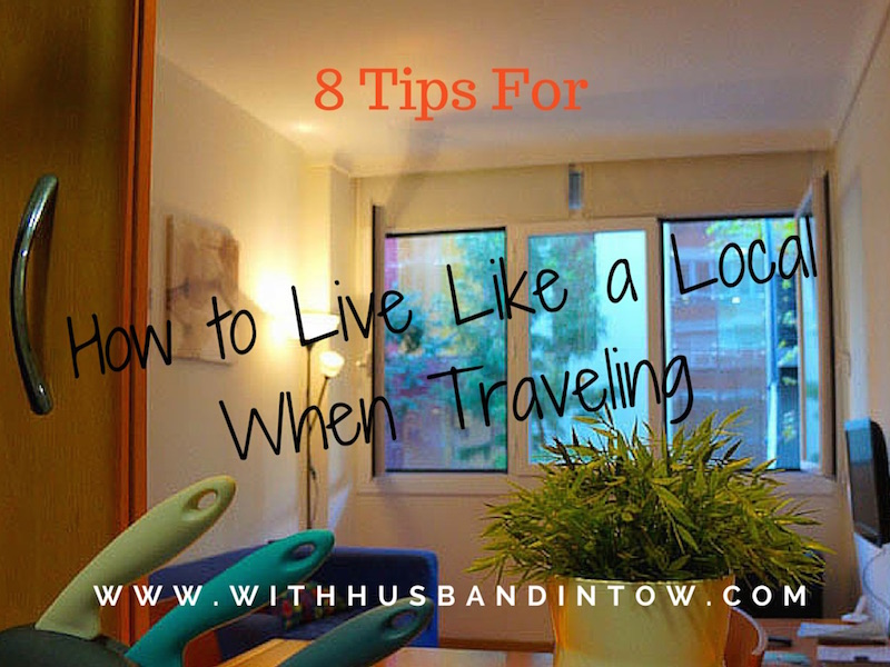 Living Like a Local When Traveling