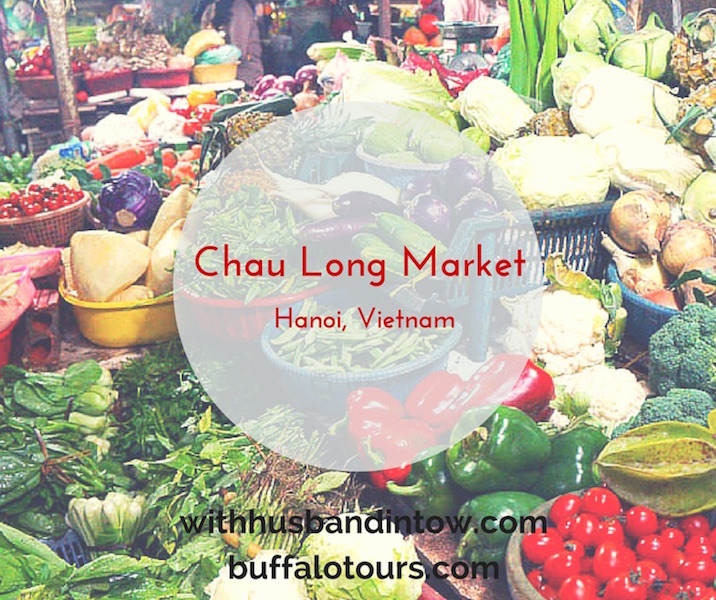 Touring Chau Long Market Hanoi - Vietnam Food Travel Blog