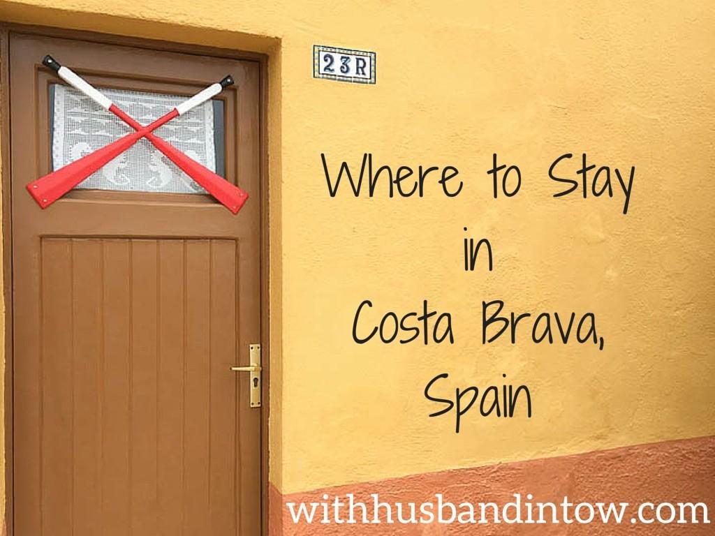 Where to Stay in Costa Brava