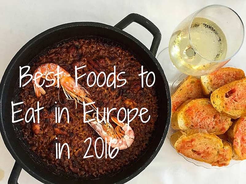Best Foods To Eat In Europe In 2016 Food Travel Blog