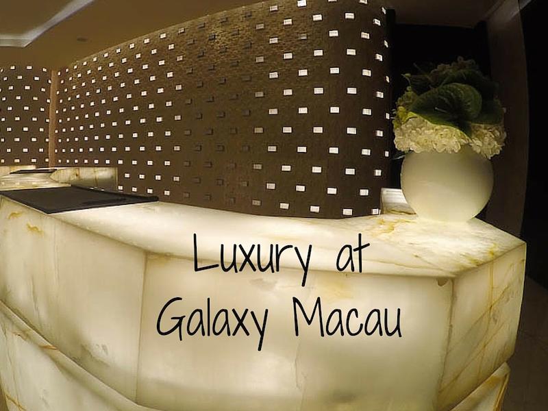 Luxury at Galaxy Macau