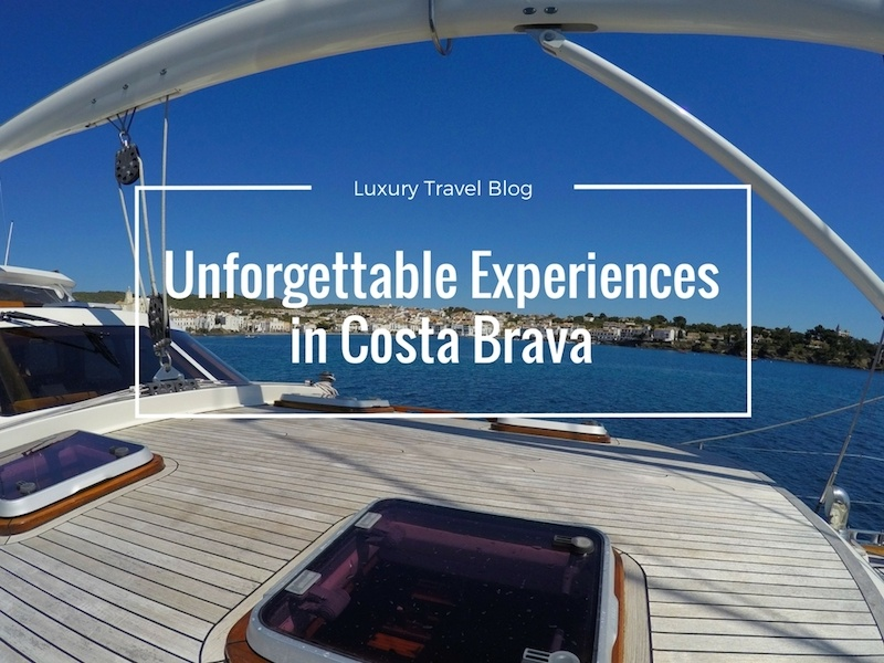 luxury experiences in Costa Brava