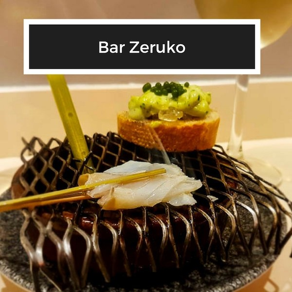 Bar Zeruko - top restaurants san sebastian