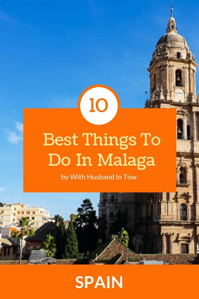 Best Things To Do In Malaga Spain